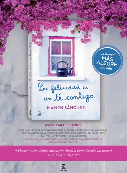 No te pierdas 'La felicidad es un té contigo', el nuevo título de Mamen Sánchez que promete ser la novela más divertida del año