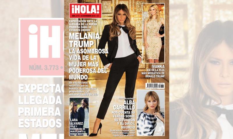 En ¡HOLA!, Melania Trump, la asombrosa vida de la mujer más poderosa del mundo