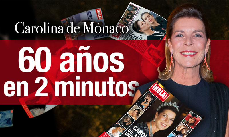 En vídeo: Carolina de Mónaco, 60 años en ¡HOLA! en 2 minutos