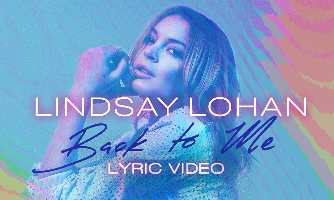 Lindsay Lohan vuelve a las música con 'Back to me'