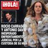 En ¡HOLA!: Rocío Carrasco y Antonio David, inesperado enfrentamiento judicial por la custodia de su hija