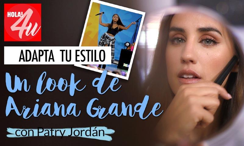 Adapta el 'look' de Ariana Grande a tu estilo, por Patry Jordán en HOLA!4u