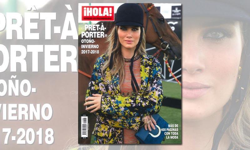 Especial ¡HOLA! 'prêt-à-porter' otoño-invierno 2017-2018, a la venta