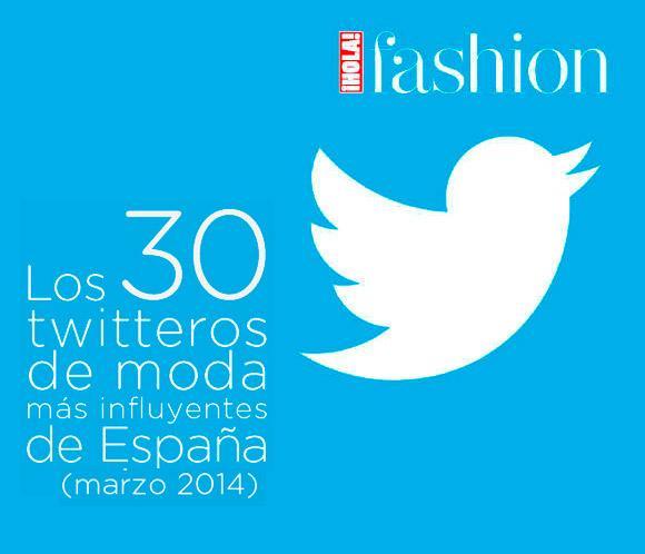 Marzo 2014: Los 30 'twitteros' de moda más influyentes del mes