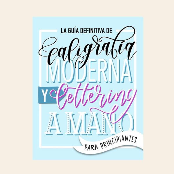 La guía definitiva de caligrafía moderna y 'lettering' a mano