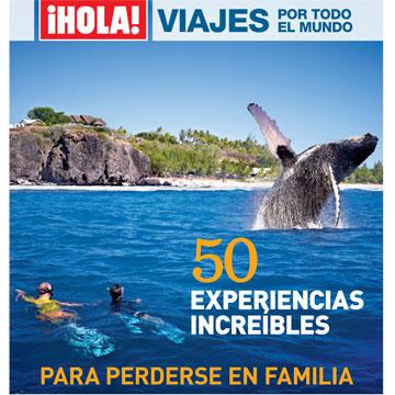 Nuevo Especial ¡Hola! Viajes con 50 experiencias increíbles por el mundo