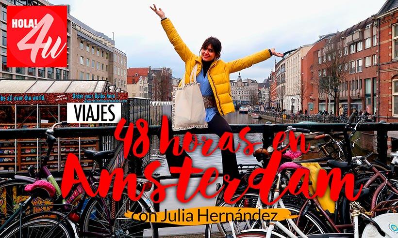 48 horas en Ámsterdam, con Julia Hernández en Hola!4u