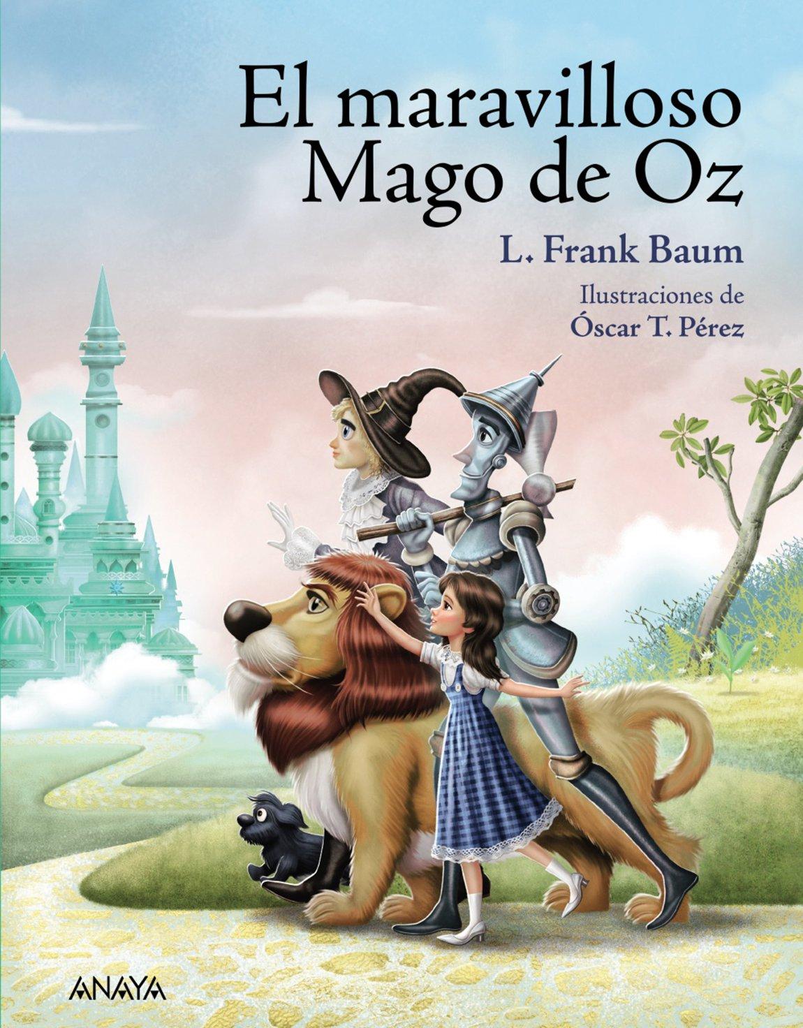'El maravilloso mago de Oz, de L. Frank Baum (Anaya)