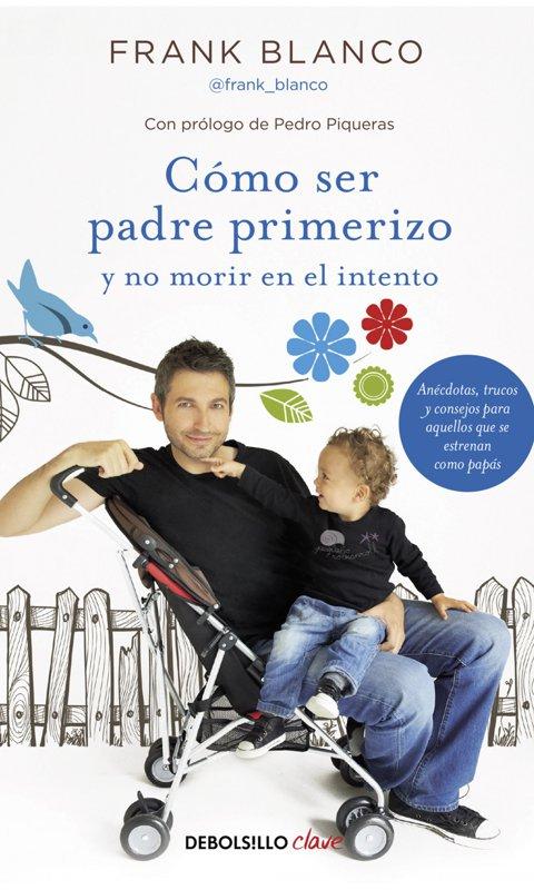 Libro Cómo ser padre primerizo y no morir en el intento