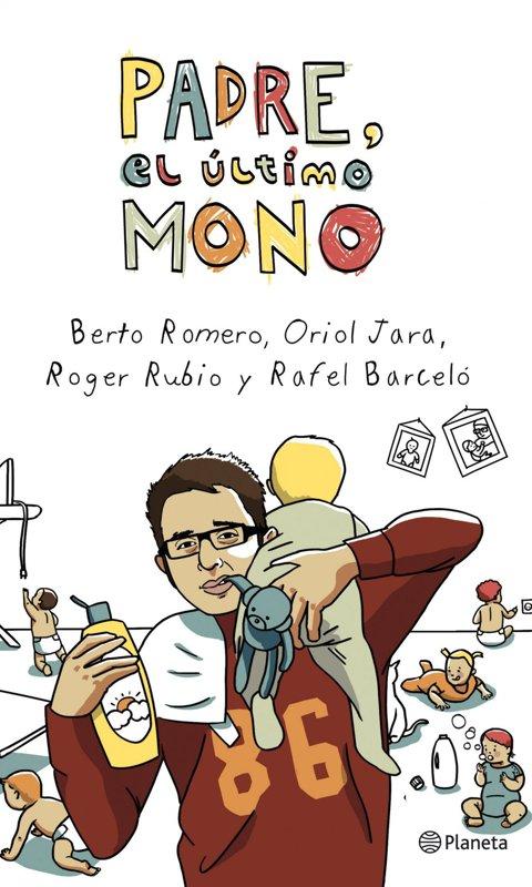 'Padre, el último mono', de Berto Romero (Planeta)